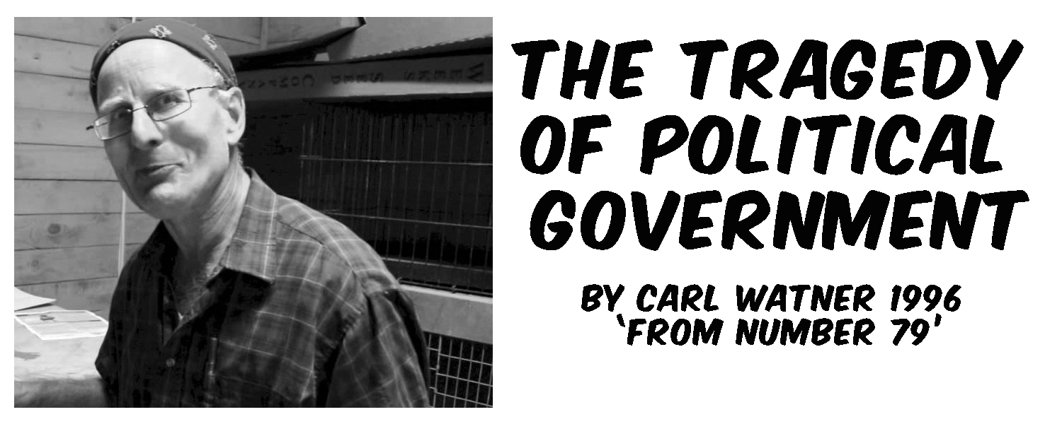 Carl Watner: The Tragedy of Political Government